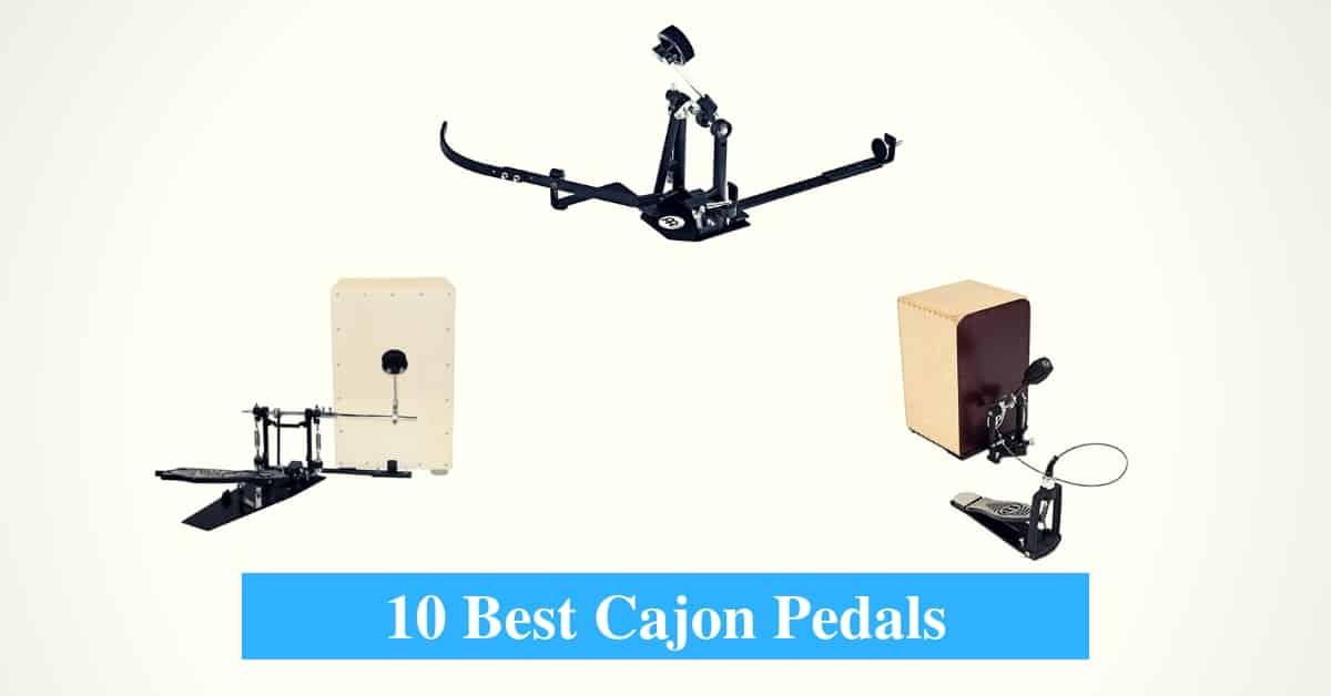 Best Cajon Pedals & Best Cajon Pedal Brands