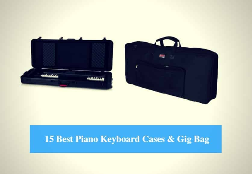 Best Piano Keyboard Cases & Gig Bag