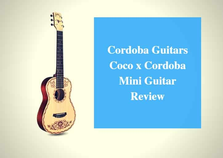 Cordoba Guitars Coco x Cordoba Mini Guitar Review