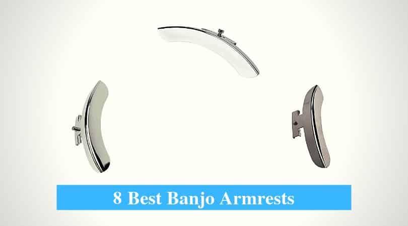8 Best Banjo Armrest Reviews 2019 (Great Armrest Brands for