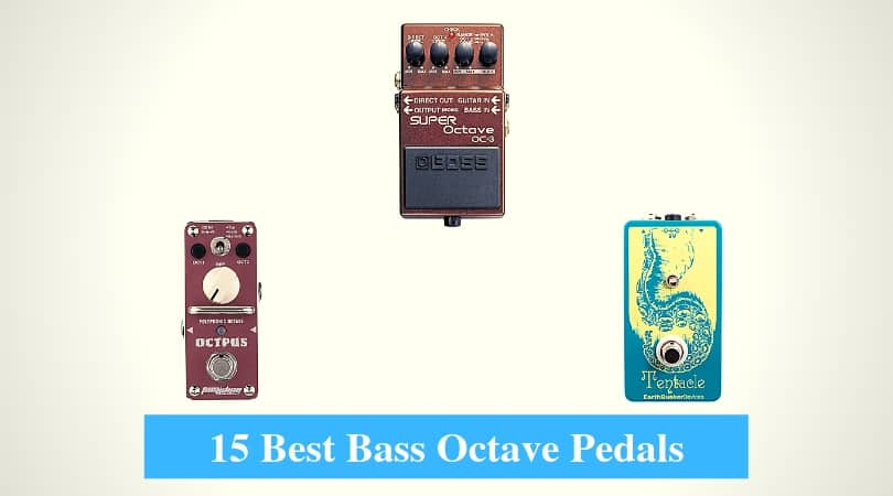 Best Bass Octave Pedals & Best Bass Octave Pedal Brands
