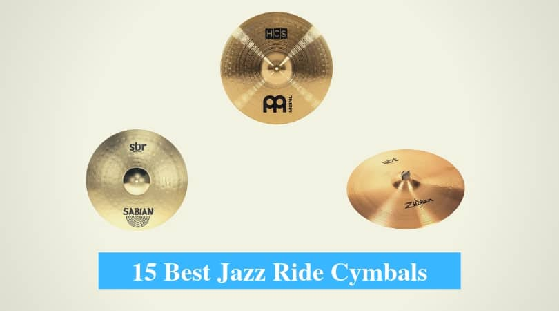 Best Jazz Ride Cymbals & Best Ride Cymbal Brands for Jazz