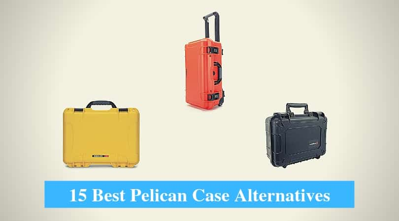 Best Pelican Case Alternatives