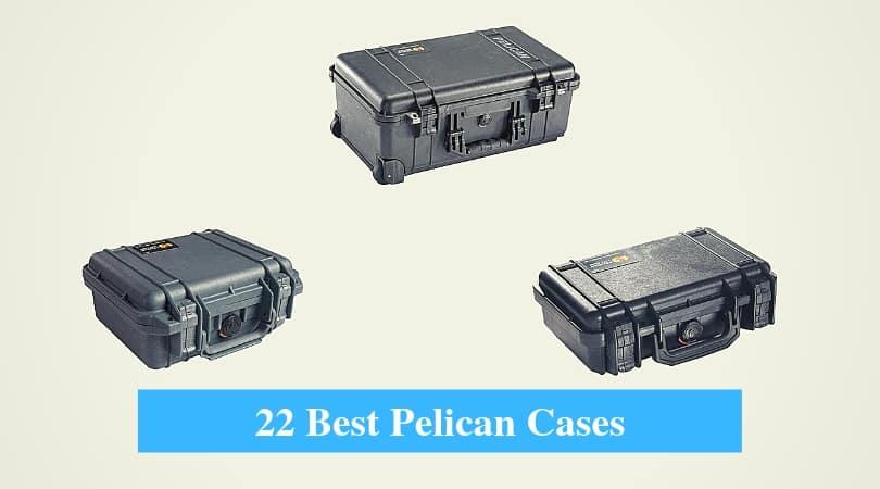 Best Pelican Cases