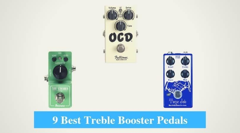 Best Treble Booster Pedals & Best Brands for Treble Booster Pedals