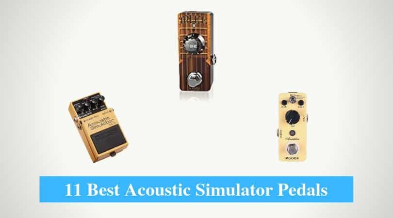 Best Acoustic Simulator Pedals & Best Acoustic Simulator Pedal Brands