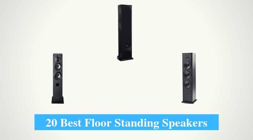 Best Floor Standing Speakers, Best Tower Speakers & Best Brands for Floor Standing Speakers