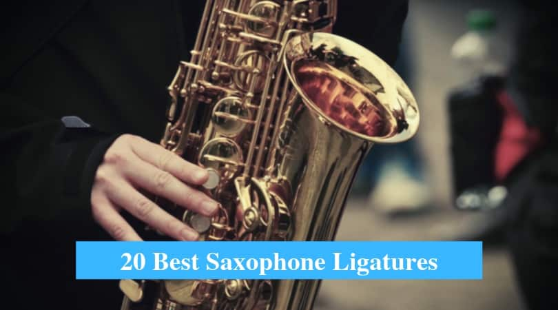 Best Saxophone Ligatures, Best Ligatures for Alto, Tenor, Soprano and Baritone Saxophone