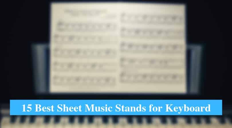 Best Sheet Music Stands for Keyboard & Best Keyboard Music Rest