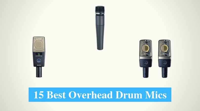 Best Overhead Drum Mics & Best Brands for Overhead Drum Mic