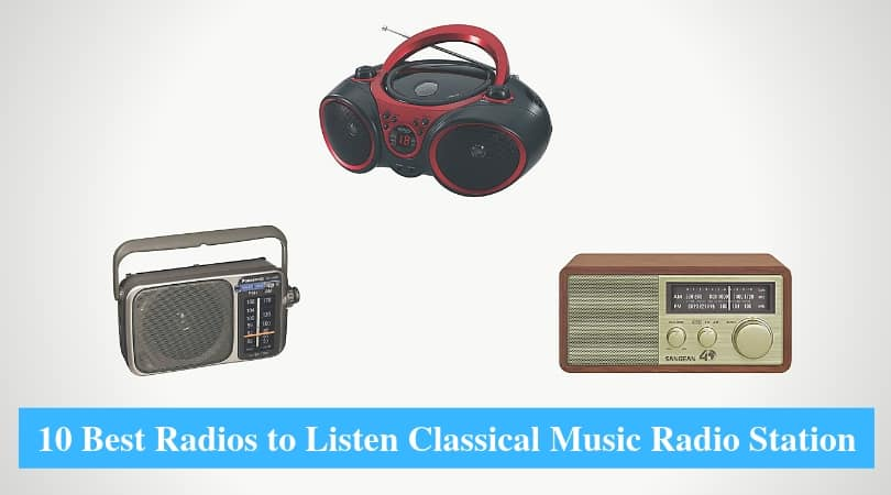 Best Radios to Listen Classical Music Radio Station