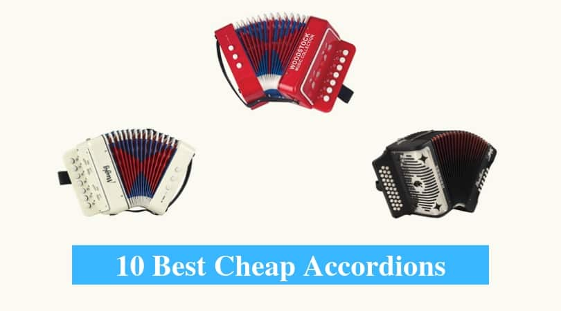Best Cheap Accordion & Best Budget Accordion