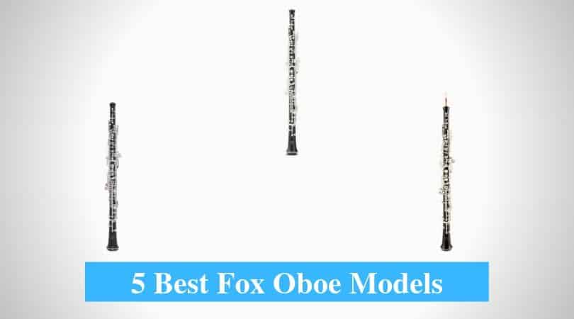 Best Fox Oboe Models