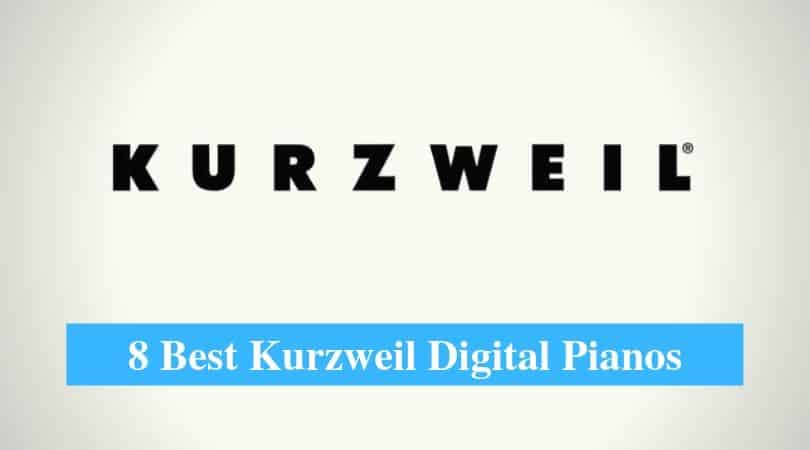 Best Kurzweil Digital Pianos