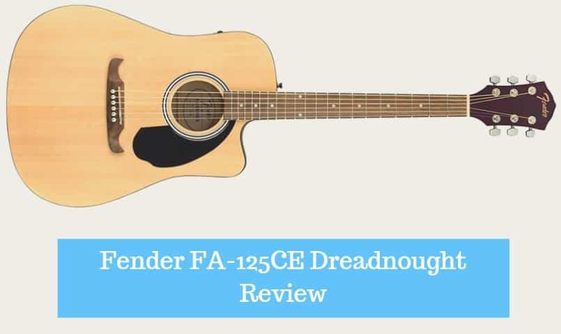 Fender FA-125CE Dreadnought Review