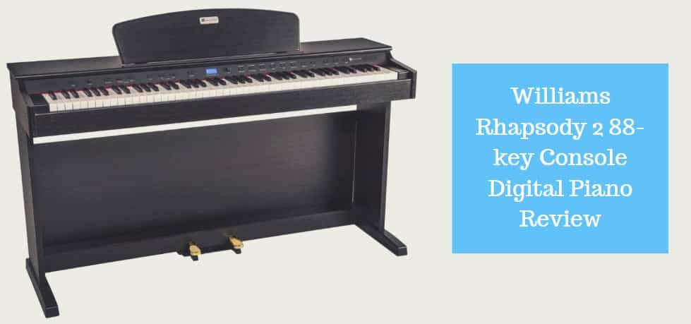 williams rhapsody 2 88 key console digital piano review 2019 cmuse. Black Bedroom Furniture Sets. Home Design Ideas