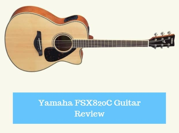 Yamaha FSX820C Guitar Review