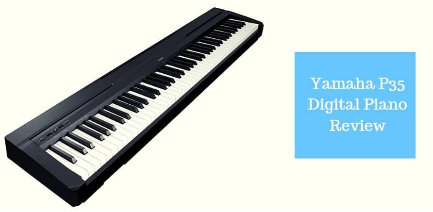 Yamaha P35 Digital Piano Review