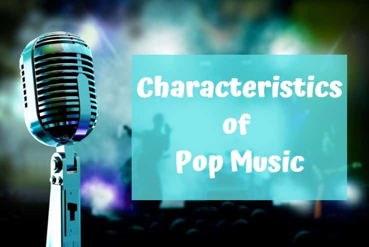 Characteristics of Pop Music