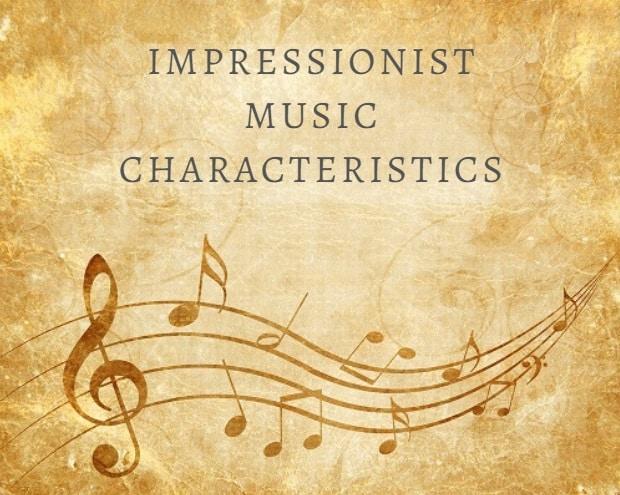 Impressionist Music Characteristics