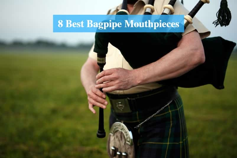 Best Bagpipe Mouthpiece