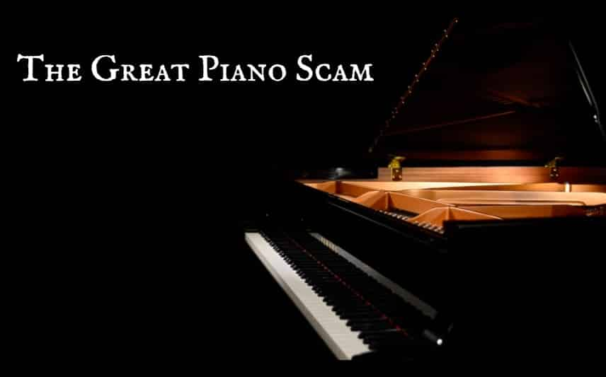 The Great Piano Scam