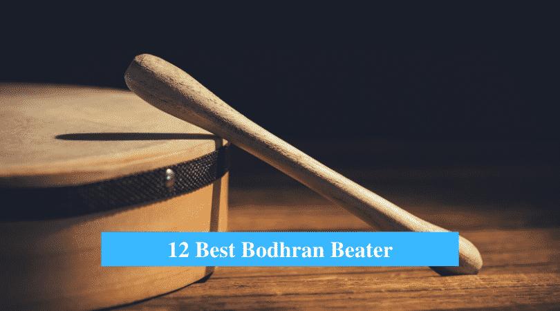Best Bodhran Beater