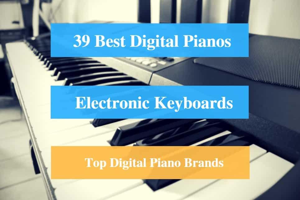 Best Digital Piano, Best Electronic Keyboard & Best Digital Piano Brands