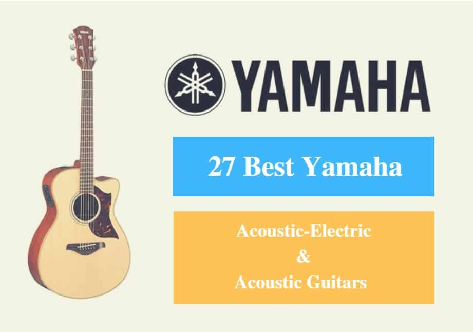 Best Yamaha Acoustic Guitar & Best Yamaha Acoustic Electric Guitar