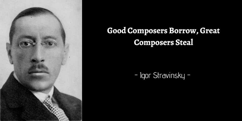 Good Composers Borrow, Great Composers Steal