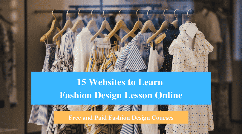 15 Websites To Learn Fashion Design Lesson Online Free And Paid Cmuse