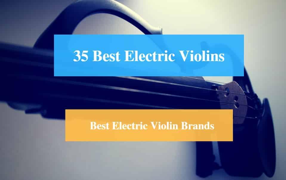 Best Electric Violin & Best Electric Violin Brands