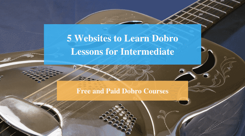 Learn Dobro Lessons for Intermediate