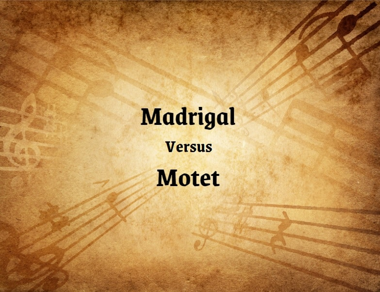 Madrigal Vs Motet