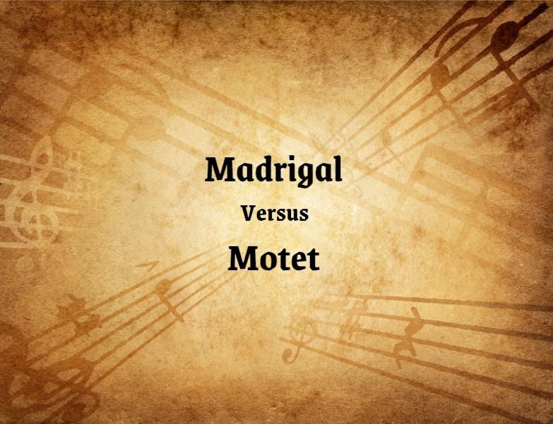 Madrigal Vs Motet
