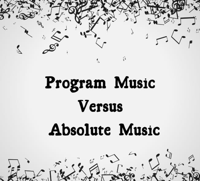 Program Music Vs Absolute Music