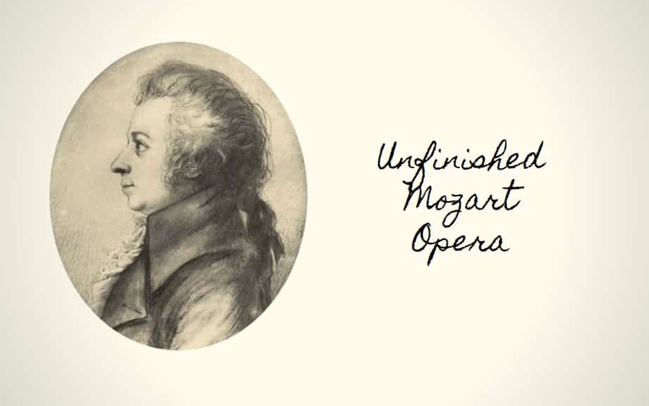 Unfinished Mozart Opera
