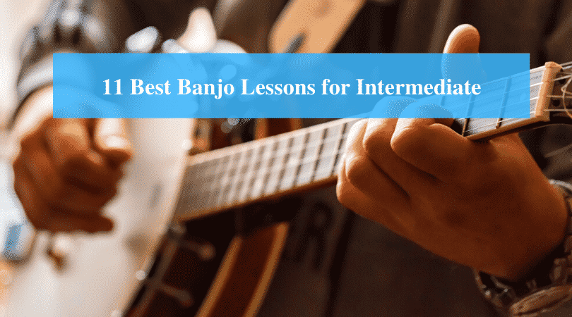 Best Banjo Lessons for Intermediate
