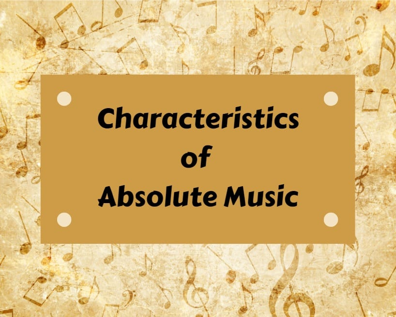 Characteristics of Absolute Music