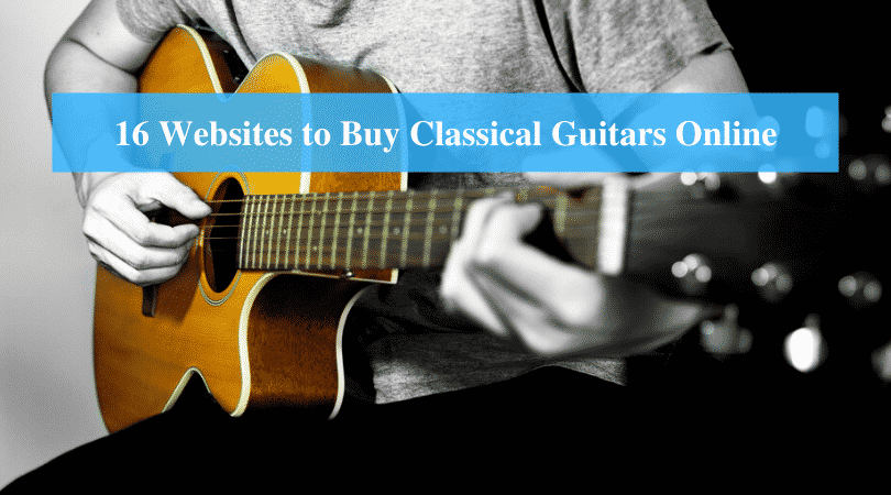 Websites to Buy Classical Guitars Online