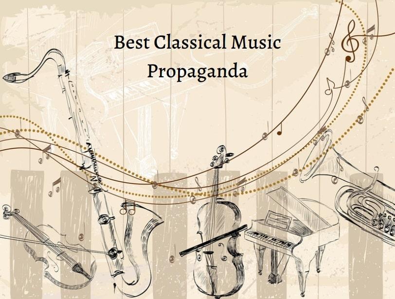 Best Classical Music Propaganda