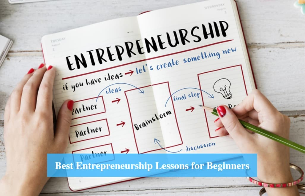 Entrepreneurship Lessons for Beginners