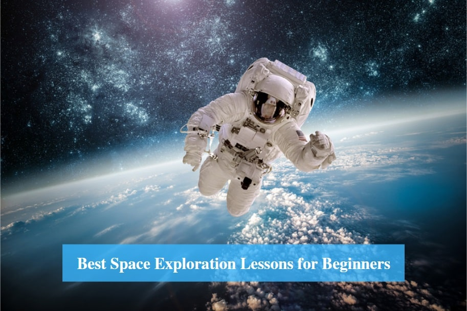 Space Exploration Lessons for Beginners