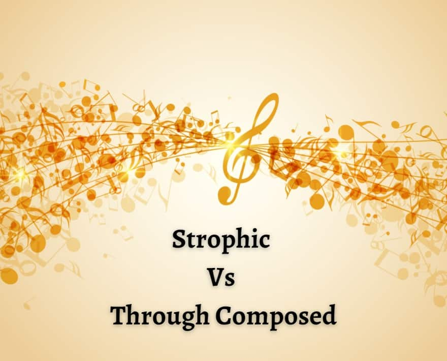 Strophic Vs Through Composed